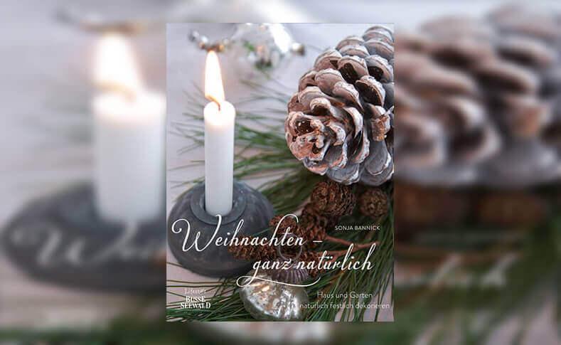 Buchtipp: Cover Weihnachten – ganz natürlich: Haus und Garten natürlich festlich dekorieren